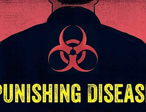 Punishing Disease: Turning People with HIV into Criminals