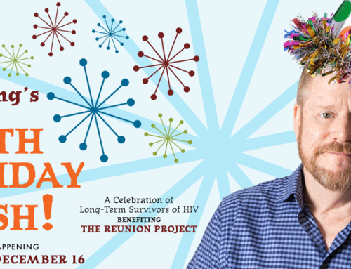 Join my 60th Birthday Bash to Celebrate Long-Term HIV/AIDS Survivors!